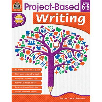 Project Based Writing, Grade 6 - 8